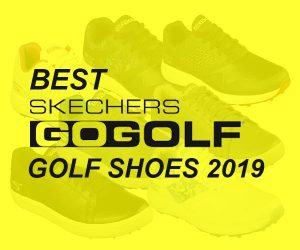 Best Skechers Golf Shoes 2019